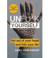 Unfu*k Yourself - Get Out of Your Head and into Your Life