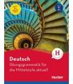 Deutsch Übungsgrammatik für die Mittelstufe aktuell